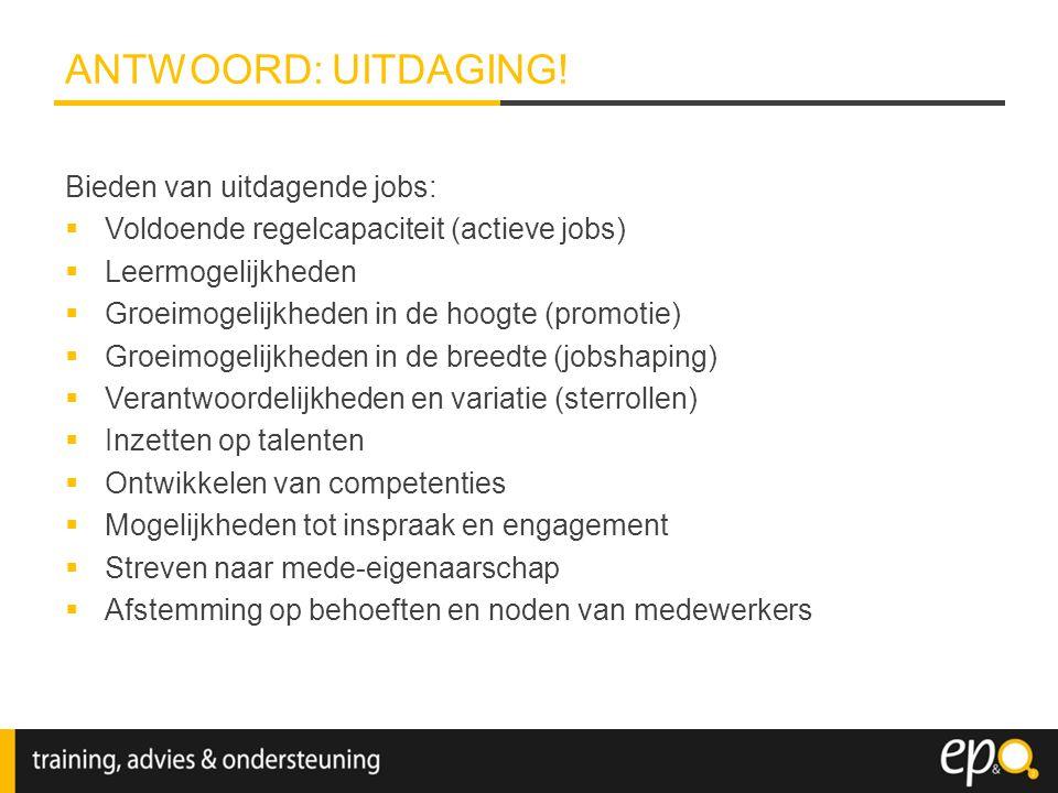 ANTWOORD: UITDAGING! Bieden van uitdagende jobs: