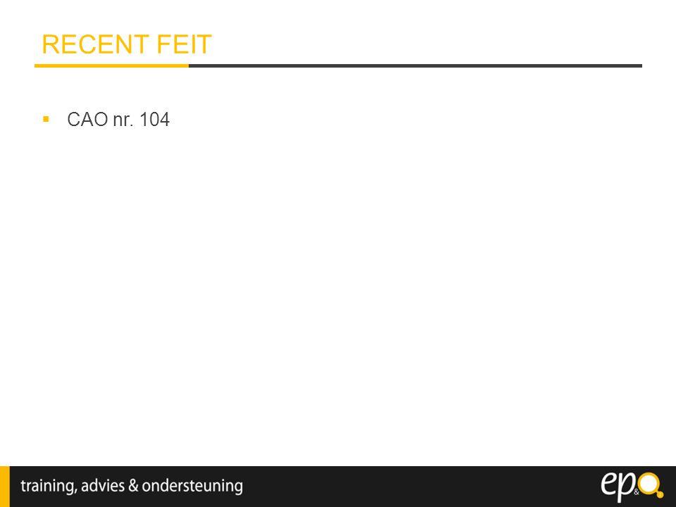 RECENT FEIT CAO nr. 104