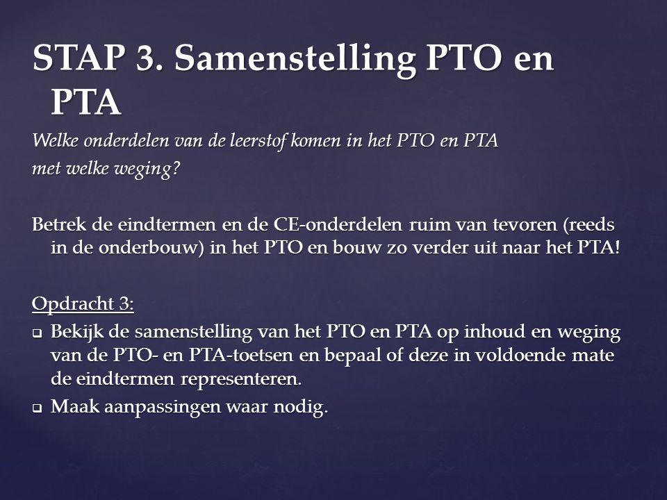 STAP 3. Samenstelling PTO en PTA