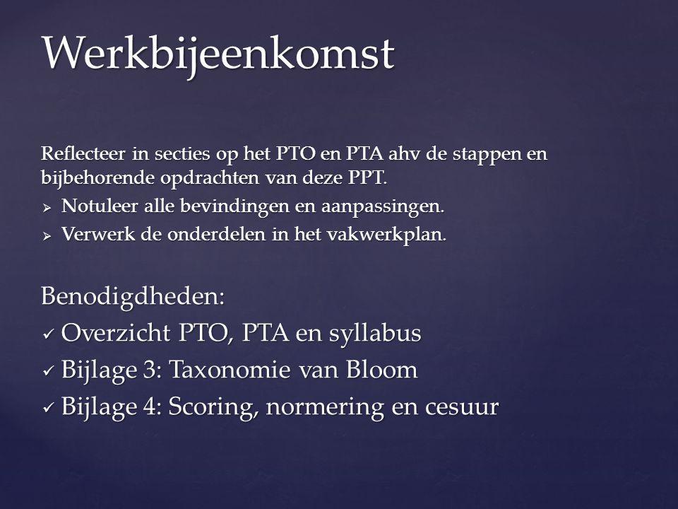 Werkbijeenkomst Benodigdheden: Overzicht PTO, PTA en syllabus