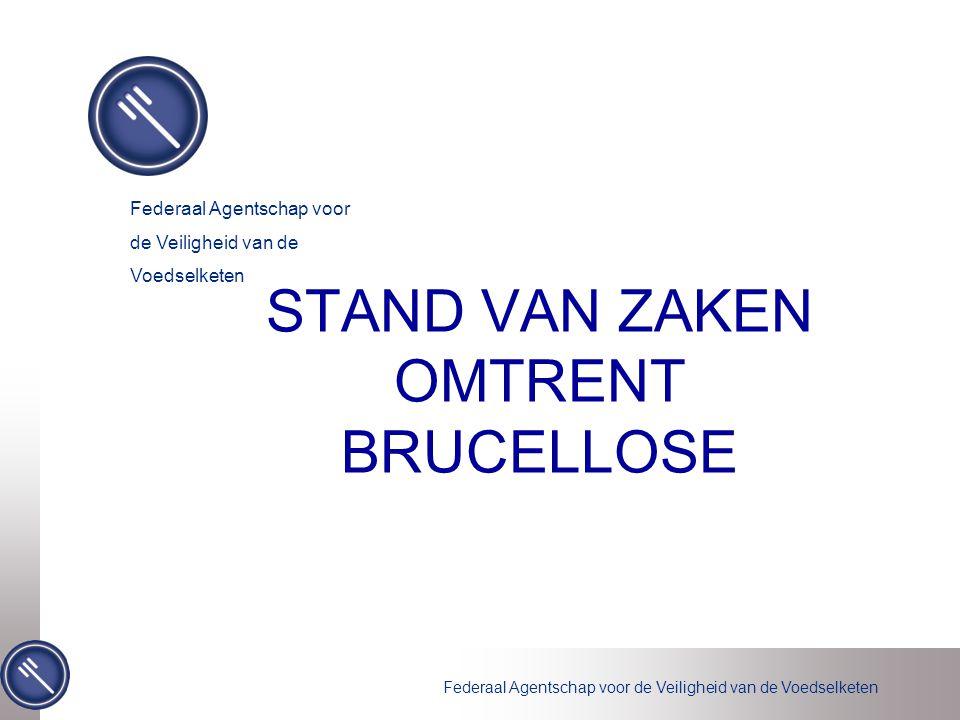 STAND VAN ZAKEN OMTRENT BRUCELLOSE