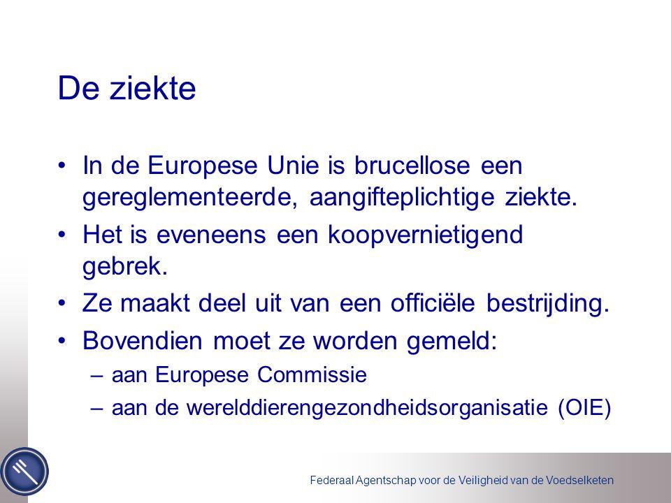 De ziekte In de Europese Unie is brucellose een gereglementeerde, aangifteplichtige ziekte. Het is eveneens een koopvernietigend gebrek.