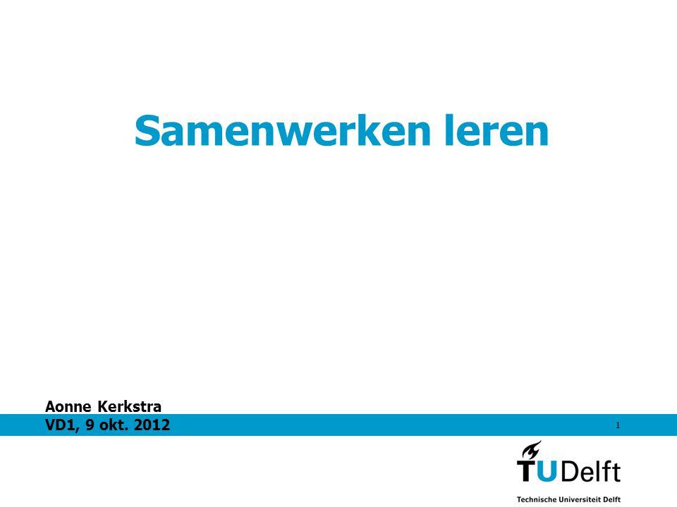 Samenwerken leren Aonne Kerkstra VD1, 9 okt. 2012