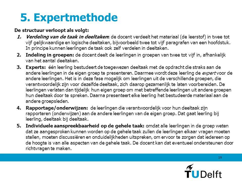 5. Expertmethode De structuur verloopt als volgt:
