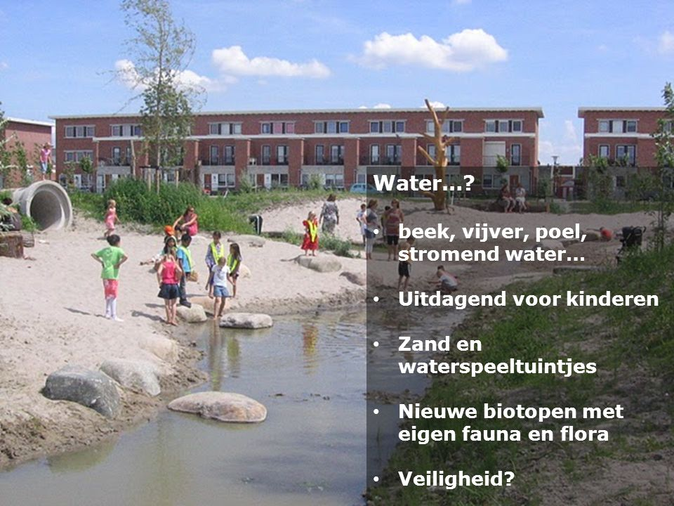 Water… beek, vijver, poel, stromend water… Uitdagend voor kinderen