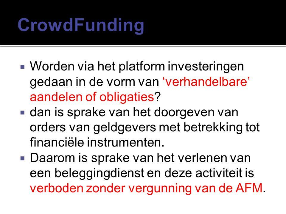 CrowdFunding Worden via het platform investeringen gedaan in de vorm van 'verhandelbare' aandelen of obligaties