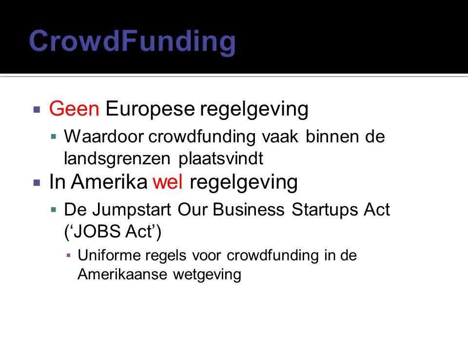 CrowdFunding Geen Europese regelgeving In Amerika wel regelgeving