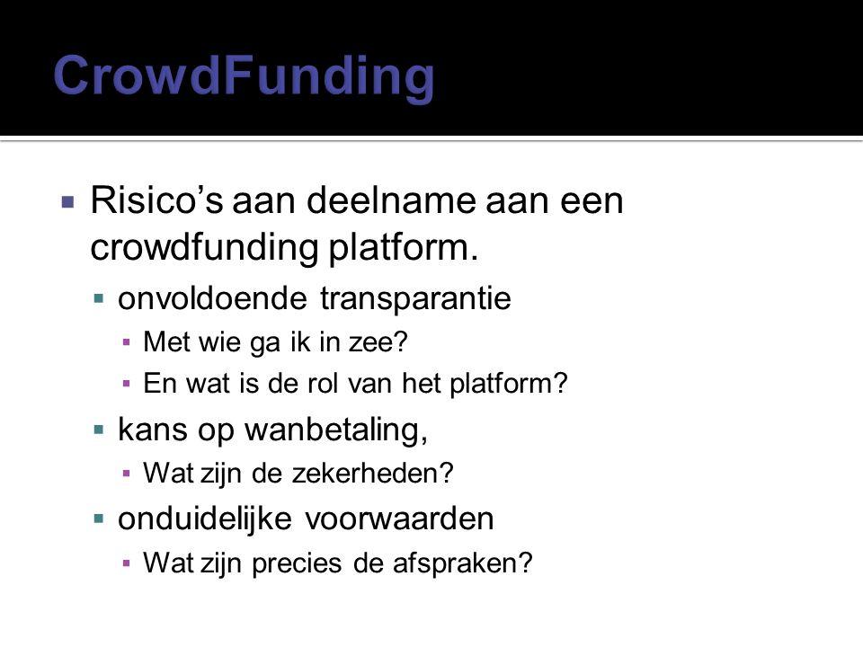 CrowdFunding Risico's aan deelname aan een crowdfunding platform.