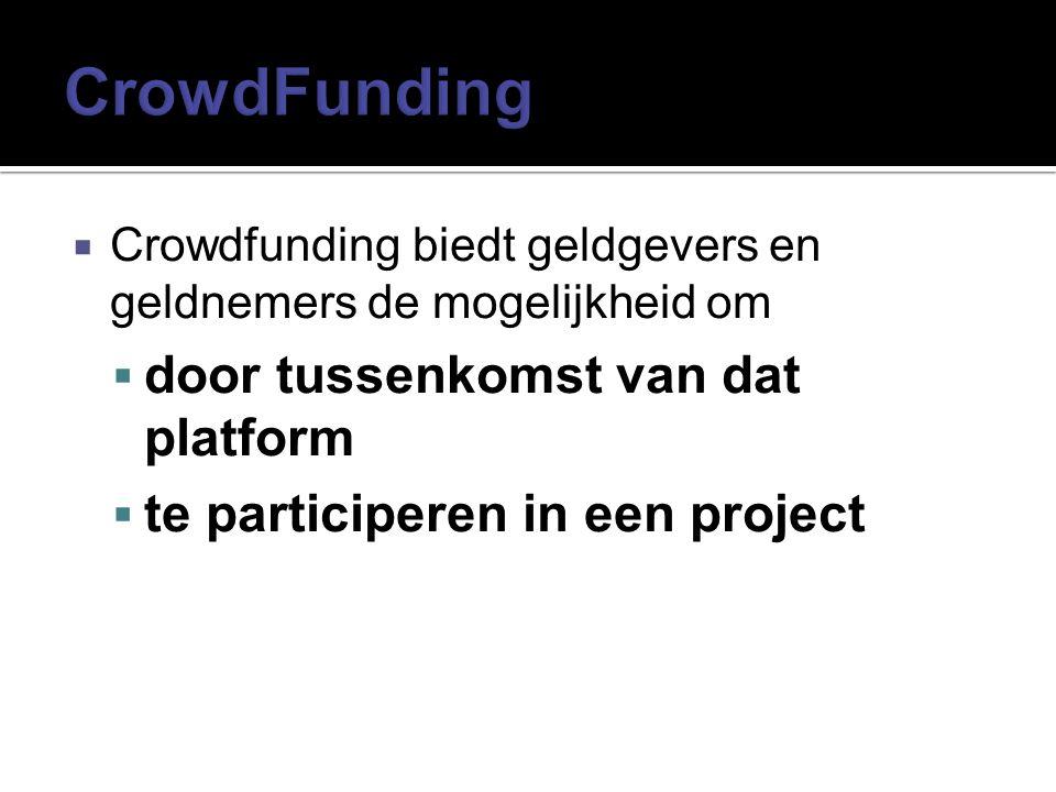 CrowdFunding door tussenkomst van dat platform