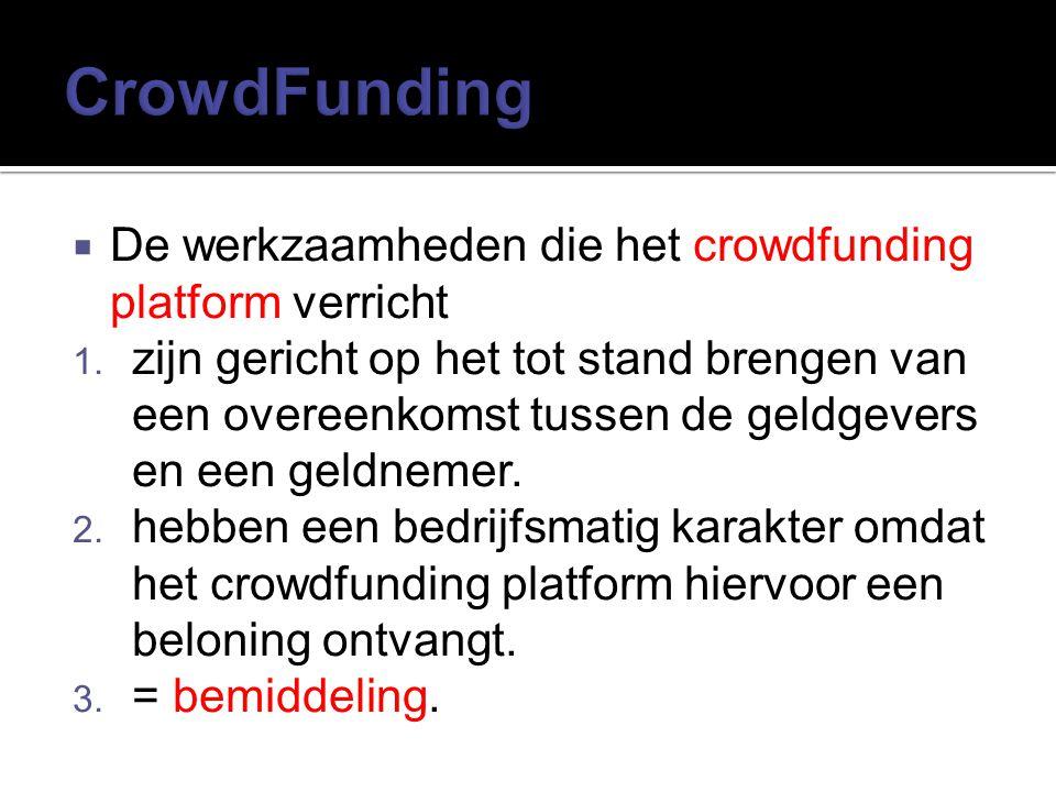 CrowdFunding De werkzaamheden die het crowdfunding platform verricht