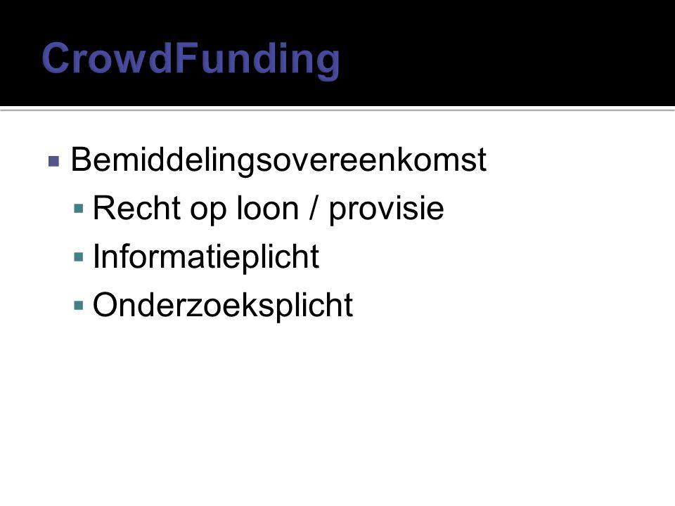 CrowdFunding Bemiddelingsovereenkomst Recht op loon / provisie