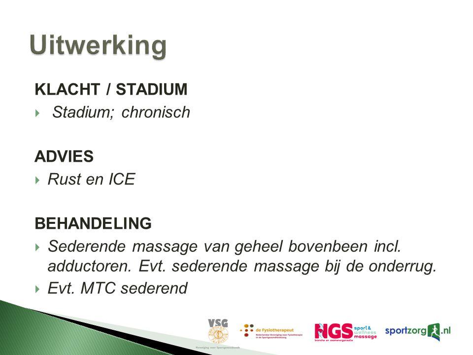Uitwerking KLACHT / STADIUM Stadium; chronisch ADVIES Rust en ICE