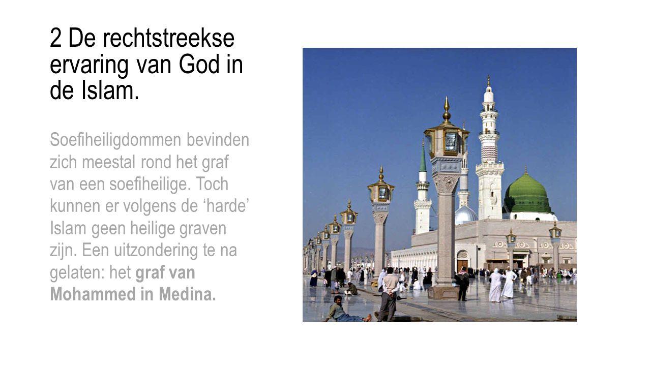 2 De rechtstreekse ervaring van God in de Islam.