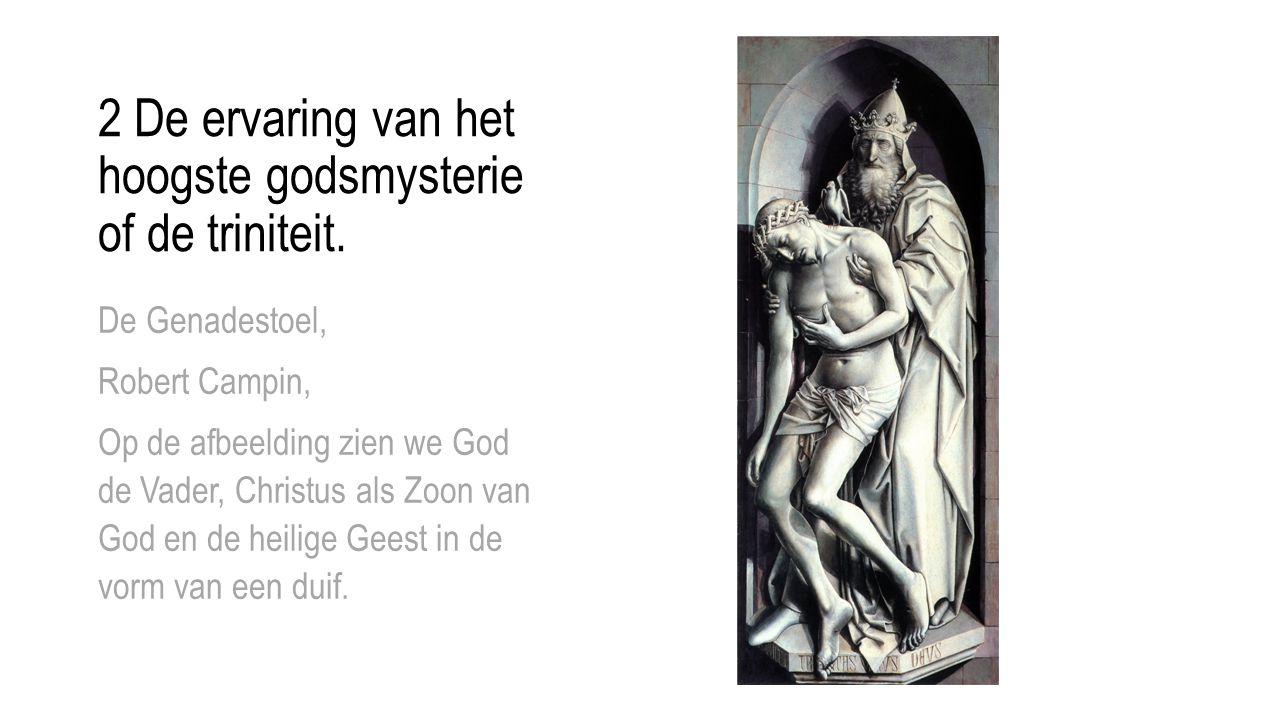 2 De ervaring van het hoogste godsmysterie of de triniteit.