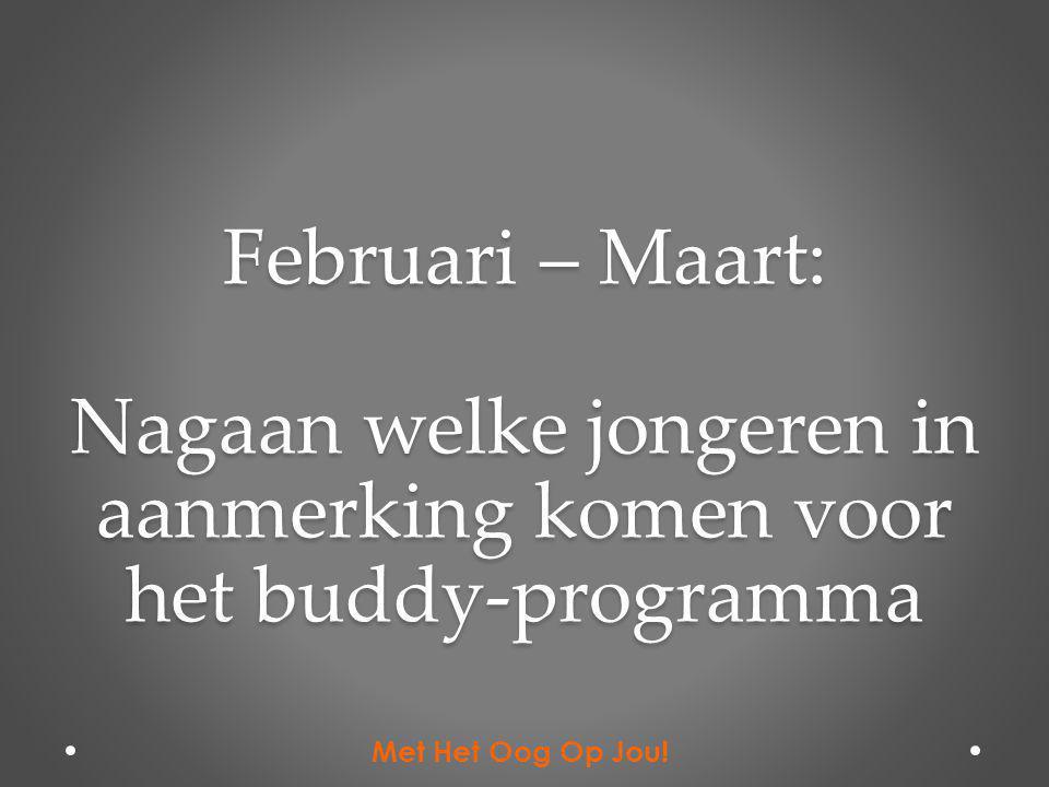 Februari – Maart: Nagaan welke jongeren in aanmerking komen voor het buddy-programma