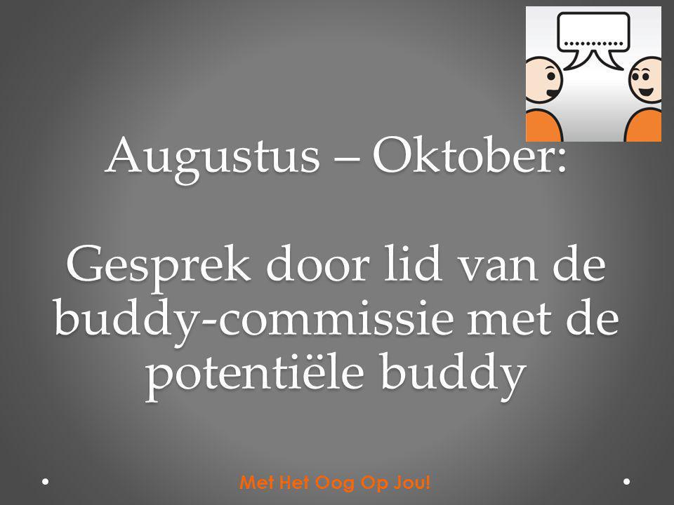 Augustus – Oktober: Gesprek door lid van de buddy-commissie met de potentiële buddy