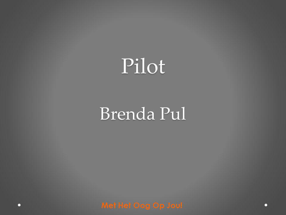 Pilot Brenda Pul Met Het Oog Op Jou!