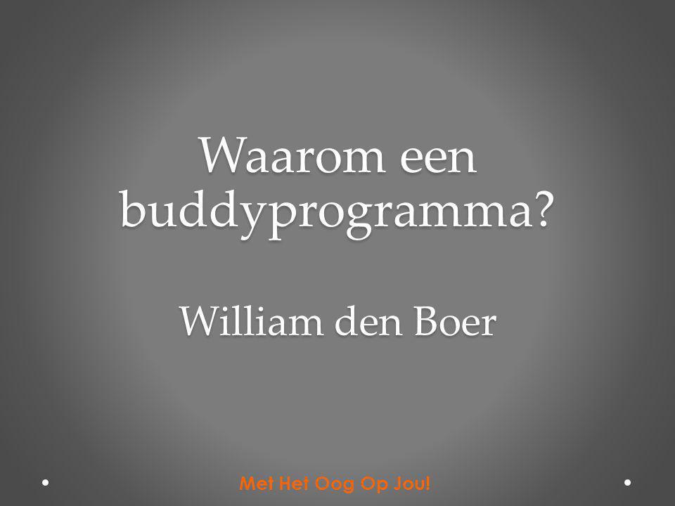 Waarom een buddyprogramma William den Boer