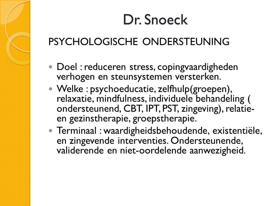 Dr. Snoeck PSYCHOLOGISCHE ONDERSTEUNING