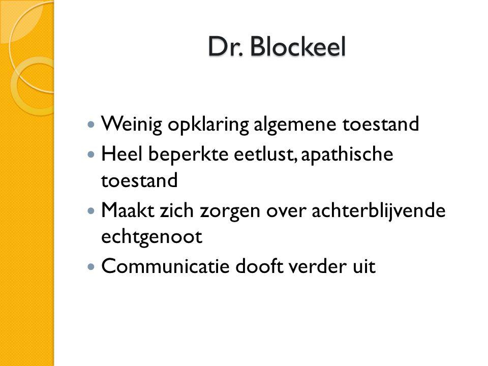 Dr. Blockeel Weinig opklaring algemene toestand