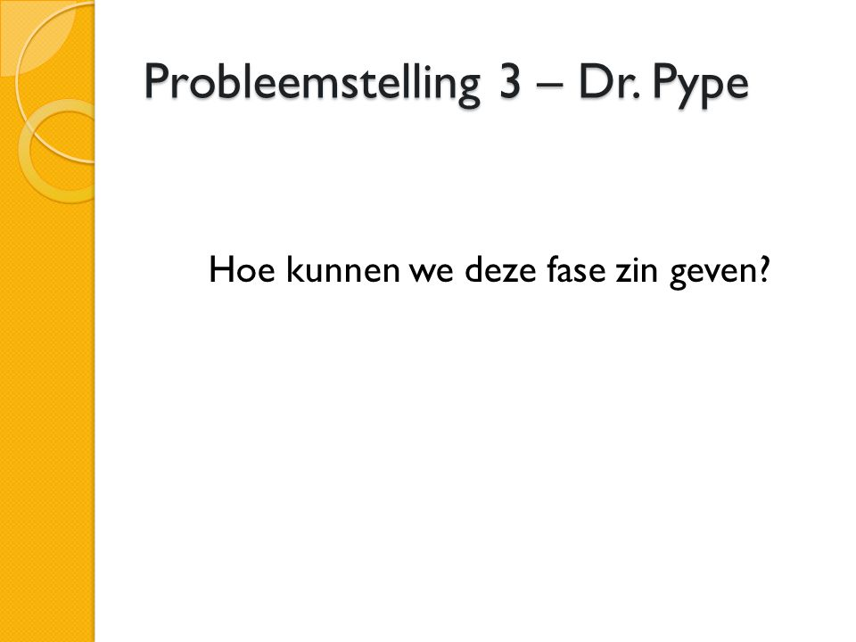 Probleemstelling 3 – Dr. Pype
