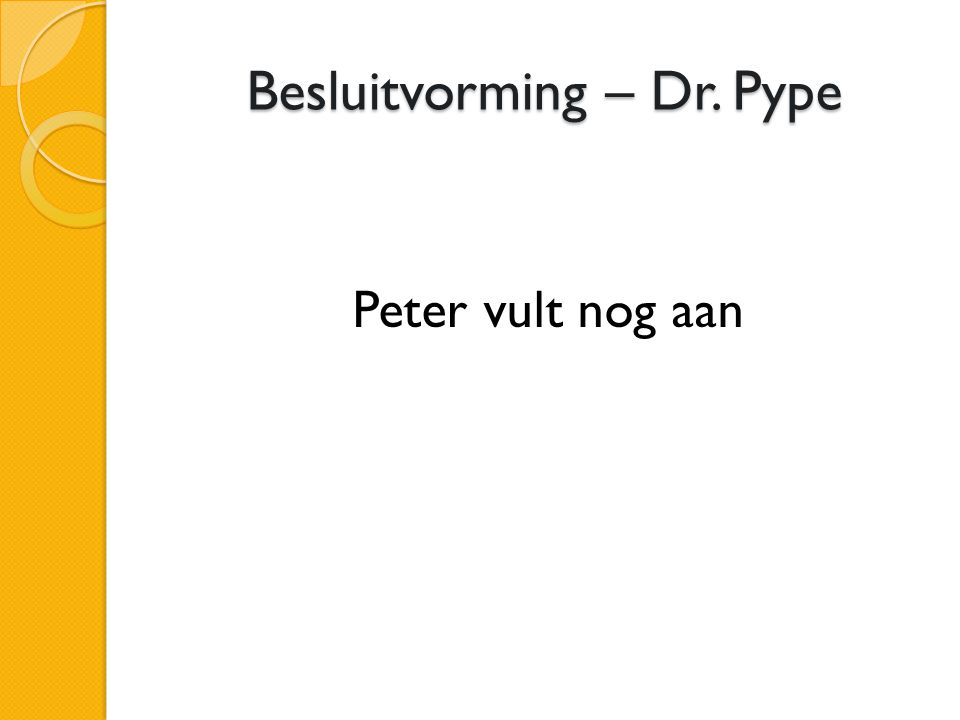 Besluitvorming – Dr. Pype