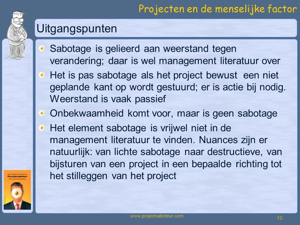 Uitgangspunten Sabotage is gelieerd aan weerstand tegen verandering; daar is wel management literatuur over.