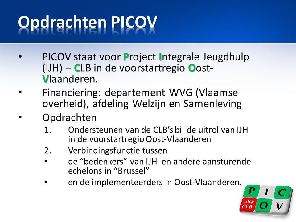 Opdrachten PICOV PICOV staat voor Project Integrale Jeugdhulp (IJH) – CLB in de voorstartregio Oost-Vlaanderen.