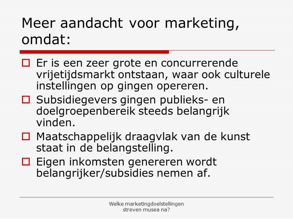 Meer aandacht voor marketing, omdat: