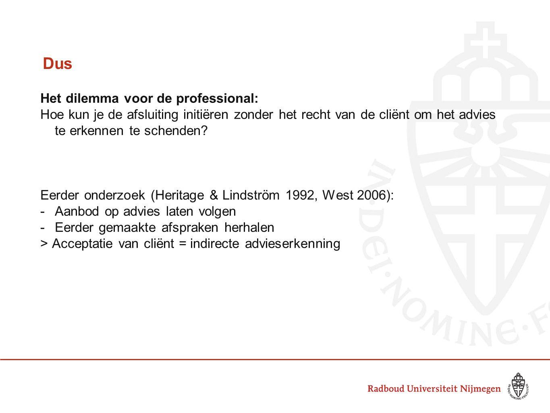 Dus Het dilemma voor de professional: