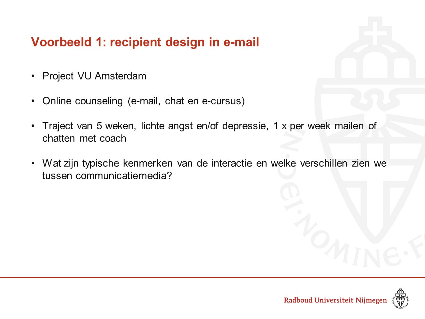 Voorbeeld 1: recipient design in e-mail