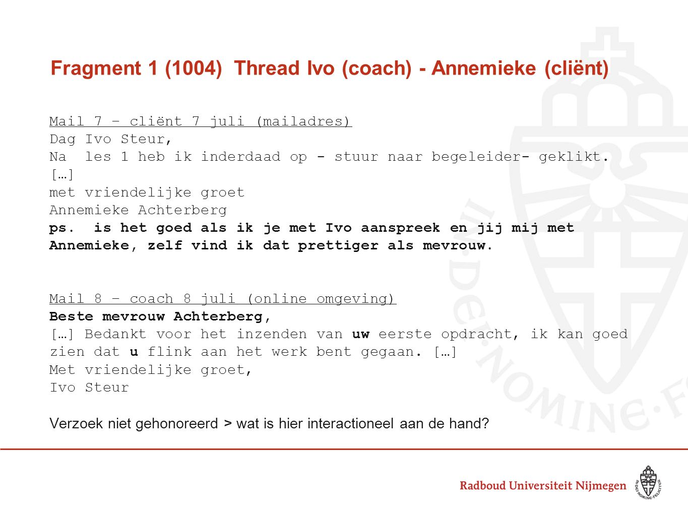 Fragment 1 (1004) Thread Ivo (coach) - Annemieke (cliënt)