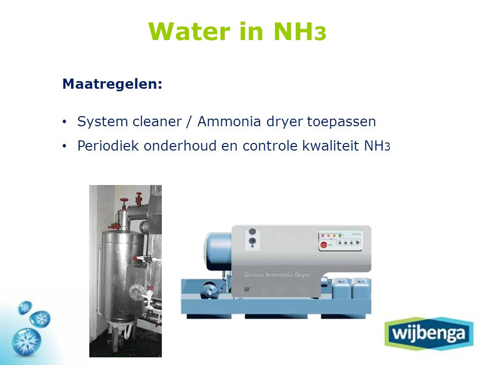 Water in NH3 Maatregelen: System cleaner / Ammonia dryer toepassen