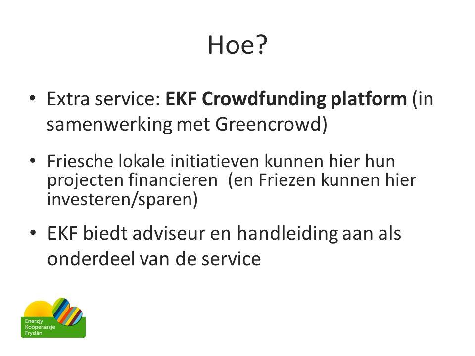 Hoe Extra service: EKF Crowdfunding platform (in samenwerking met Greencrowd)