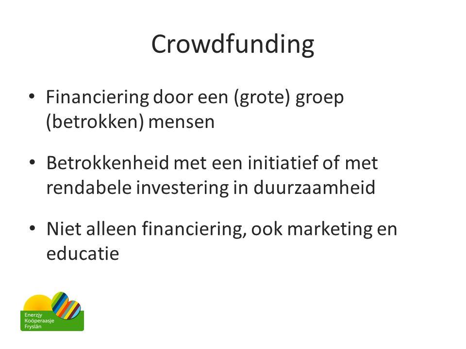 Crowdfunding Financiering door een (grote) groep (betrokken) mensen