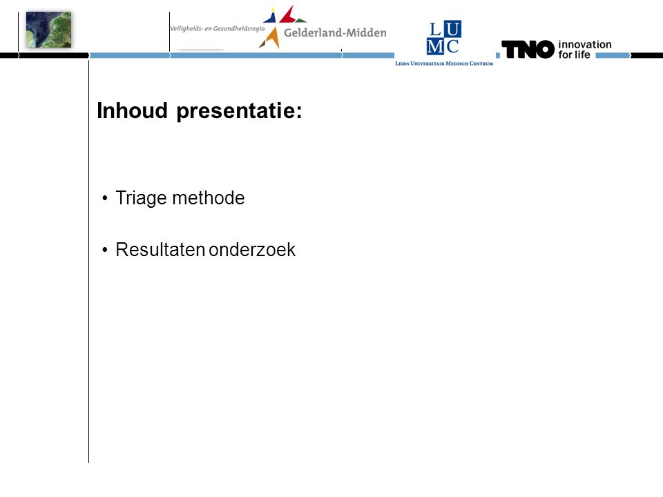 Inhoud presentatie: Triage methode Resultaten onderzoek