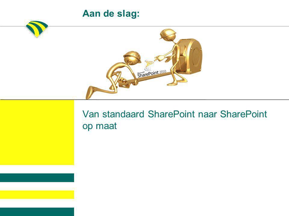 Van standaard SharePoint naar SharePoint op maat