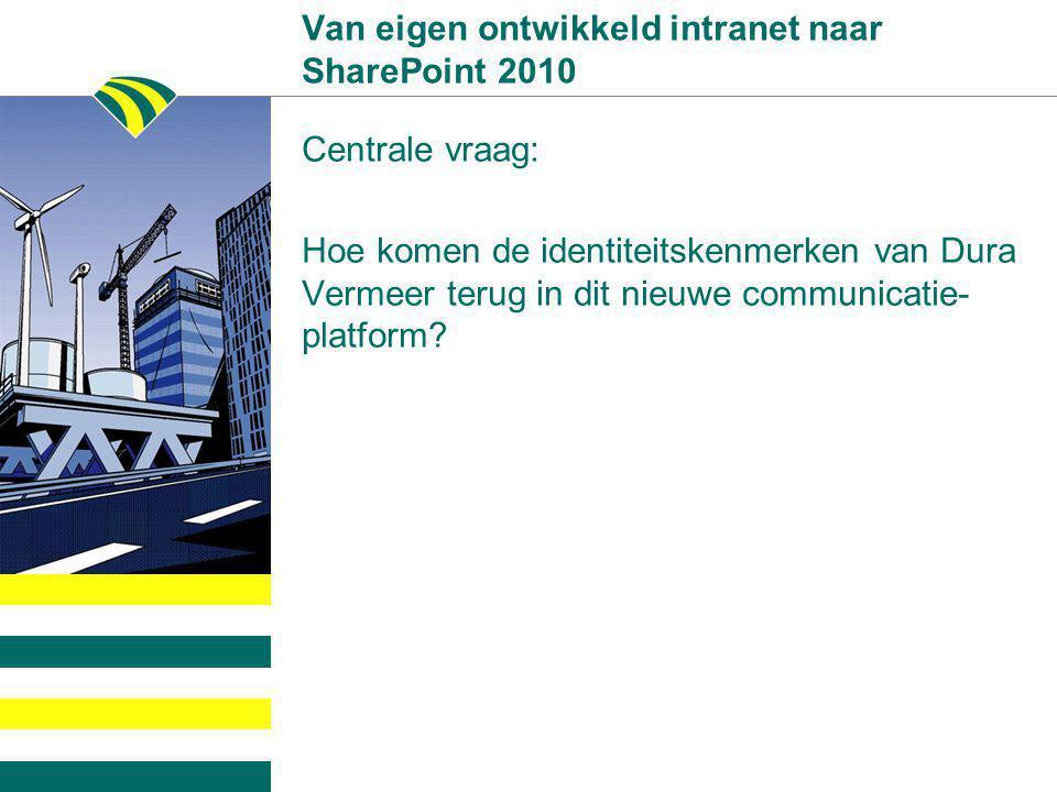 Van eigen ontwikkeld intranet naar SharePoint 2010