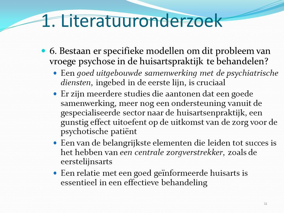 1. Literatuuronderzoek 6. Bestaan er specifieke modellen om dit probleem van vroege psychose in de huisartspraktijk te behandelen