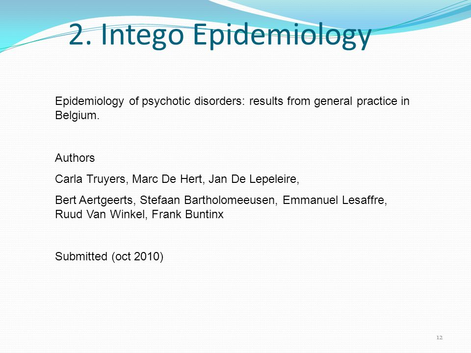 2. Intego Epidemiology Epidemiology of psychotic disorders: results from general practice in Belgium.