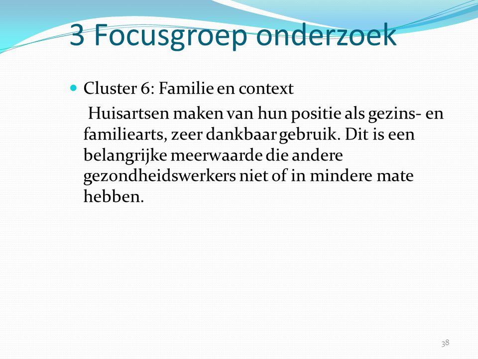 3 Focusgroep onderzoek Cluster 6: Familie en context