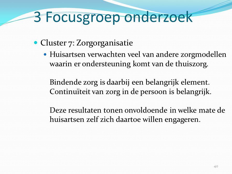3 Focusgroep onderzoek Cluster 7: Zorgorganisatie