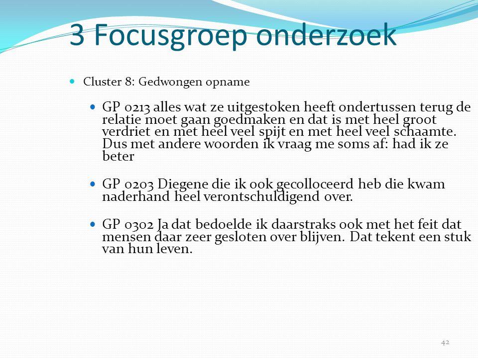 3 Focusgroep onderzoek Cluster 8: Gedwongen opname.