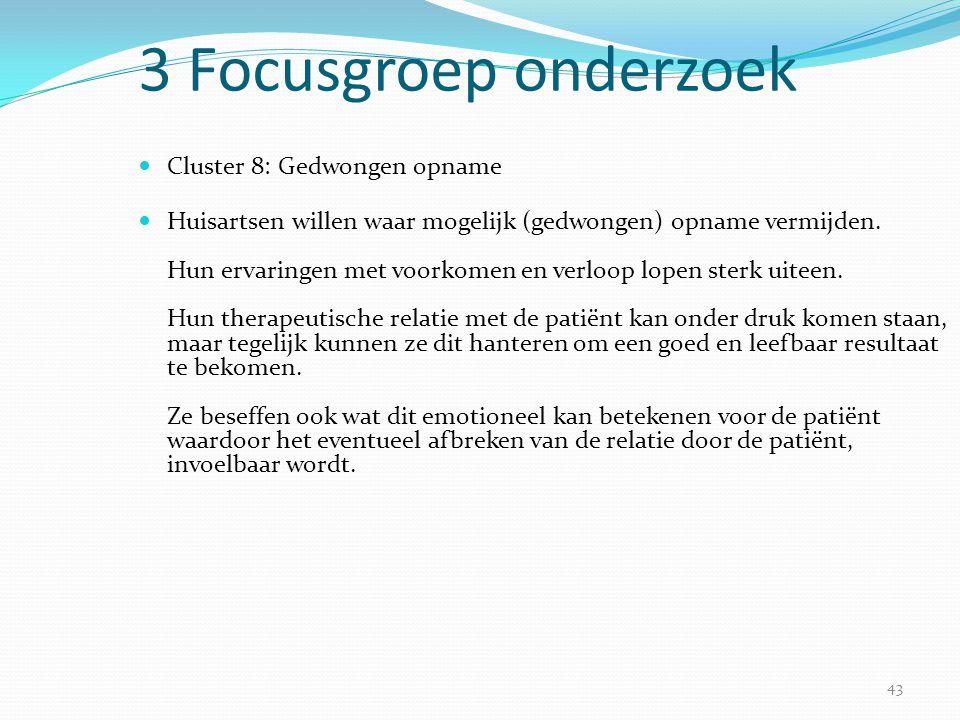 3 Focusgroep onderzoek Cluster 8: Gedwongen opname