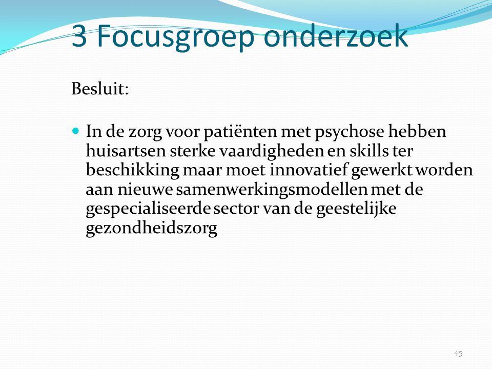 3 Focusgroep onderzoek Besluit: