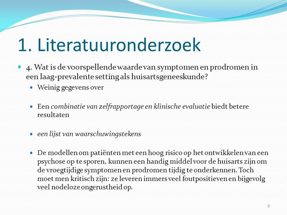 1. Literatuuronderzoek 4. Wat is de voorspellende waarde van symptomen en prodromen in een laag-prevalente setting als huisartsgeneeskunde