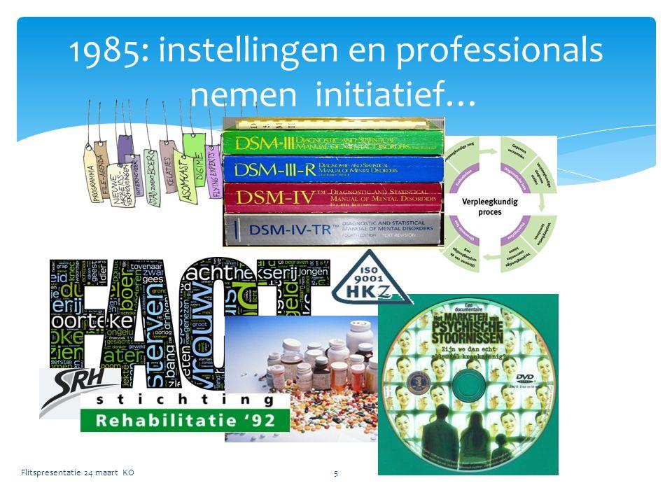1985: instellingen en professionals nemen initiatief…