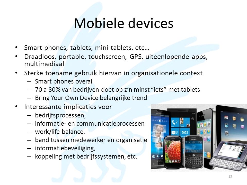 Mobiele devices Smart phones, tablets, mini-tablets, etc…