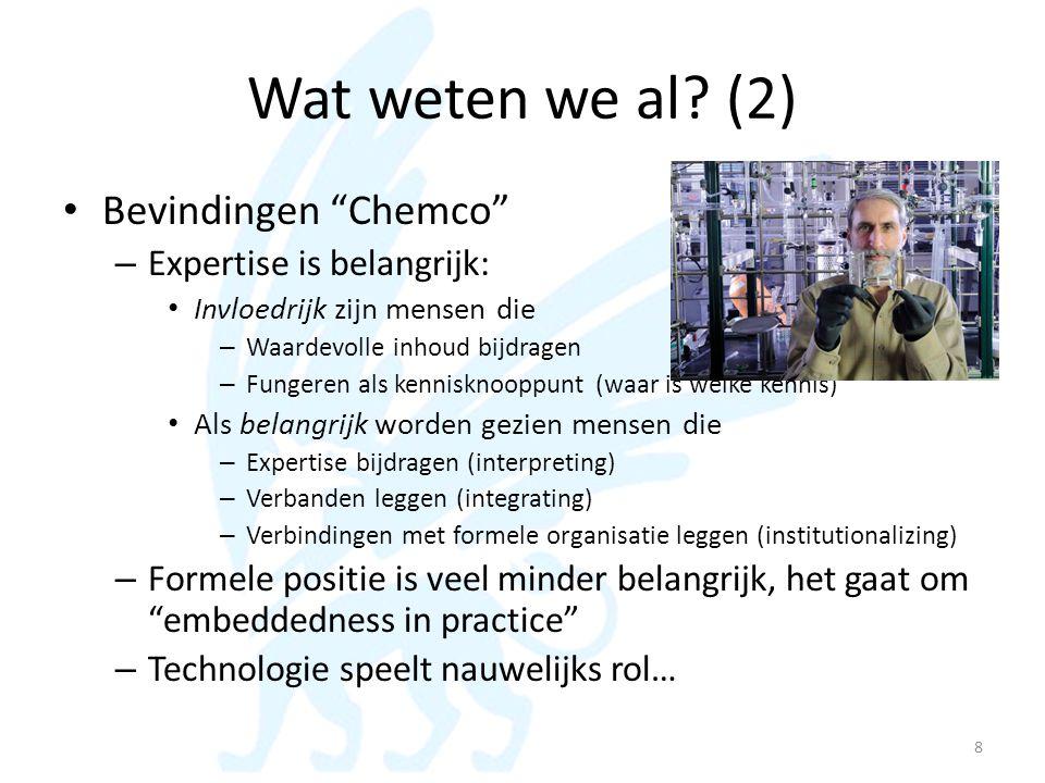 Wat weten we al (2) Bevindingen Chemco Expertise is belangrijk: