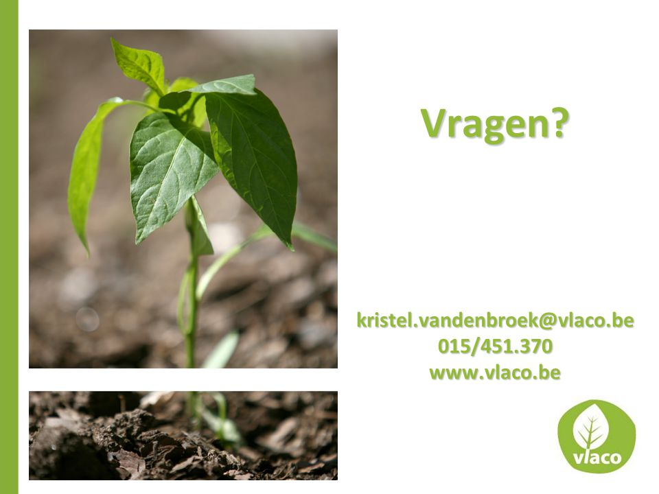 Vragen kristel.vandenbroek@vlaco.be 015/451.370 www.vlaco.be